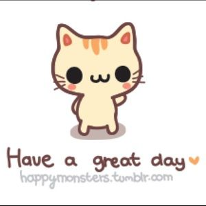 Other - Have a great day...